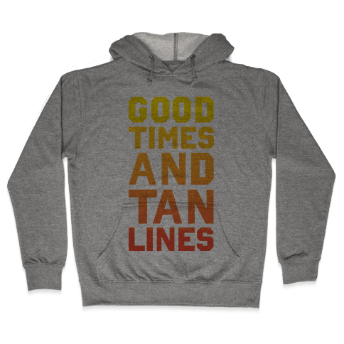 Good Times and Tan Lines Hooded Sweatshirt