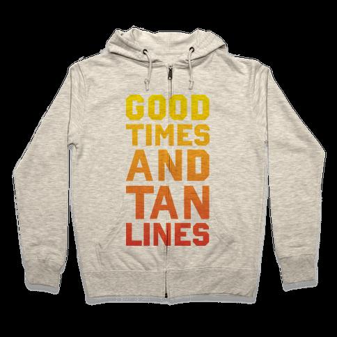 Good Times and Tan Lines Zip Hoodie