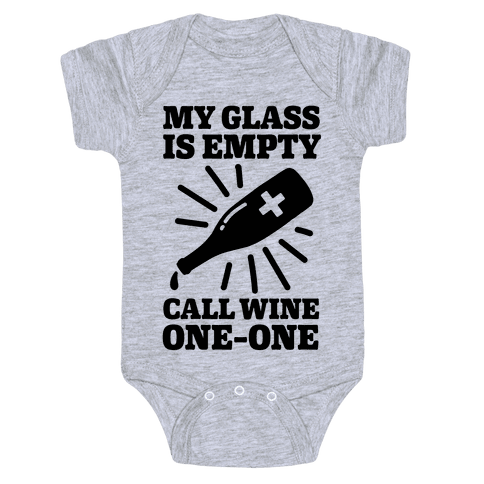 My Glass Is Empty, Call Wine One-One Baby Onesy