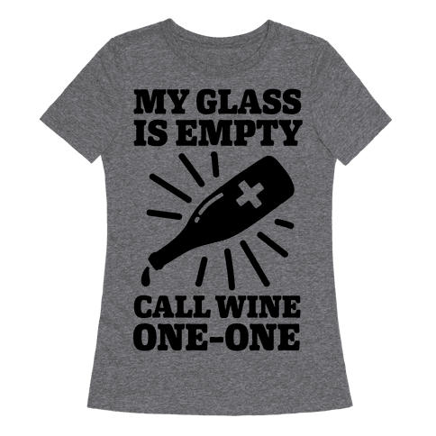 My Glass Is Empty, Call Wine One-One