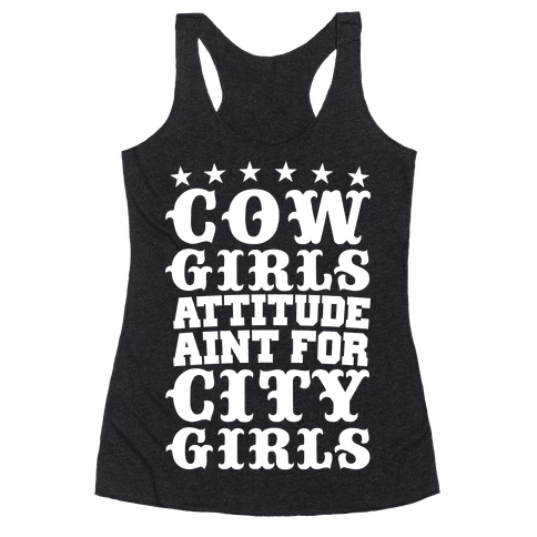 Cowgirls Attitude Ain't For City Girls Racerback Tank Top