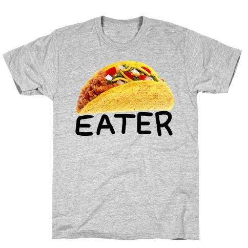TACO EATER T-Shirt
