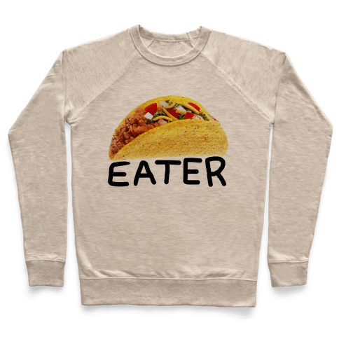 TACO EATER Pullover