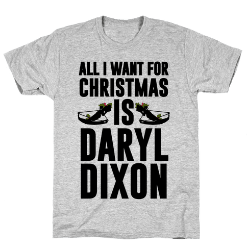 All I Want For Christmas Is Daryl Mens T-Shirt
