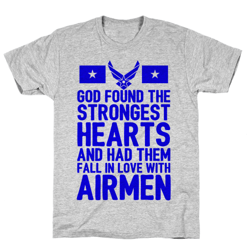God Found The Strongest Hearts (Air Force) Mens T-Shirt