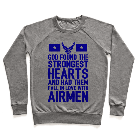 God Found The Strongest Hearts (Air Force) Pullover