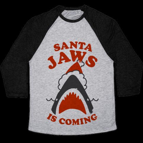 Santa Jaws Is Coming Baseball Tee