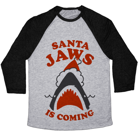 Santa Jaws Is Coming Baseball Tee