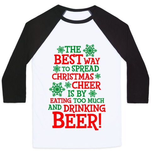 The Best Way To Spread Christmas Cheer.The Best Way To Spread Christmas Cheer Baseball Tee Lookhuman