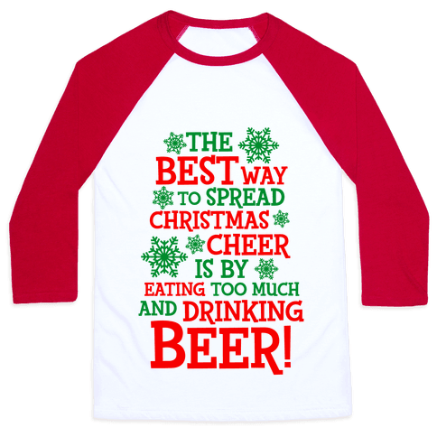 The Best Way To Spread Christmas Cheer Baseball Tee