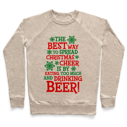 The Best Way To Spread Christmas Cheer Pullover