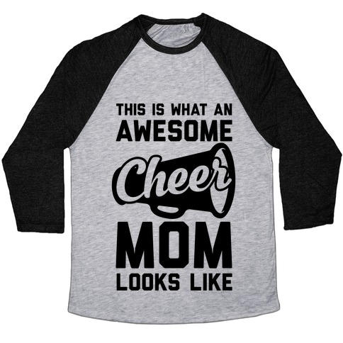 This Is What An Awesome Cheer Mom Looks Like Baseball Tee
