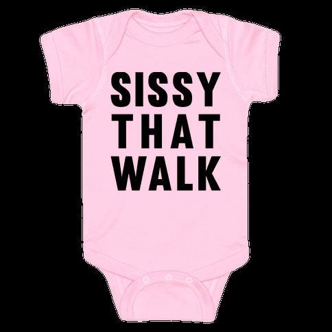 Sissy That Walk Baby Onesy