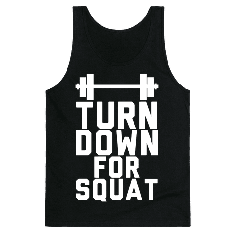 Turn Down For Squat Tank Top