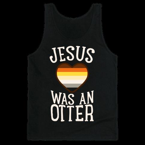 Jesus Was An Otter Tank Top