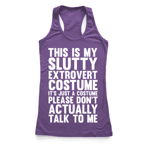 This Is My Slutty Extrovert Costume Racerback Tank Top