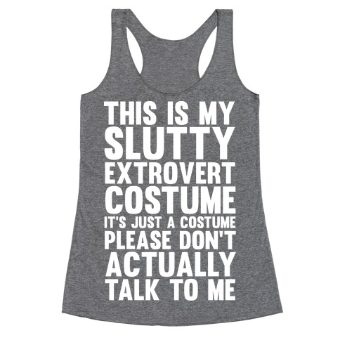 This Is My Slutty Extrovert Costume Racerback Tank Top