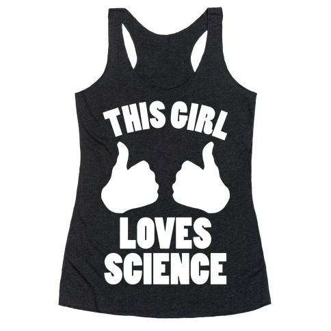 This Girl Loves Science (White Ink) Racerback Tank Top