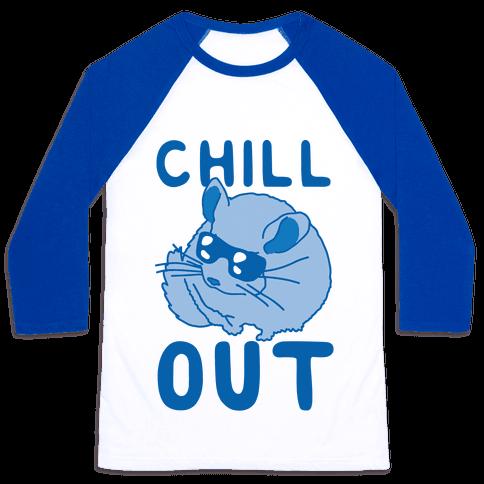 Chill Out Chinchilla Baseball Tee