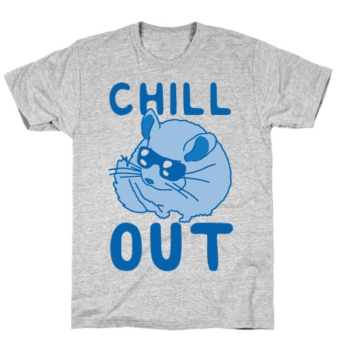Chill Out Chinchilla T-Shirt