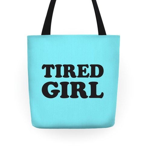 Tired Girl Tote