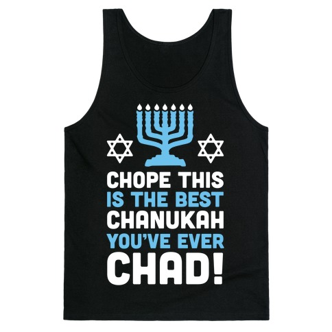 Chope This is The Best Chanukah You've Ever Chad Tank Top