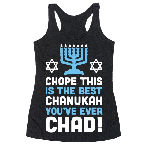 Chope This is The Best Chanukah You've Ever Chad Racerback Tank Top