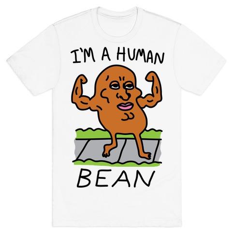 I'm A Human Bean T-Shirt