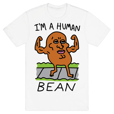 I'm A Human Bean Mens T-Shirt