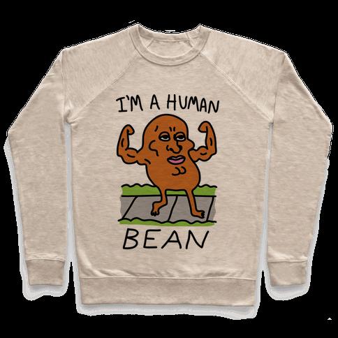 I'm A Human Bean Pullover