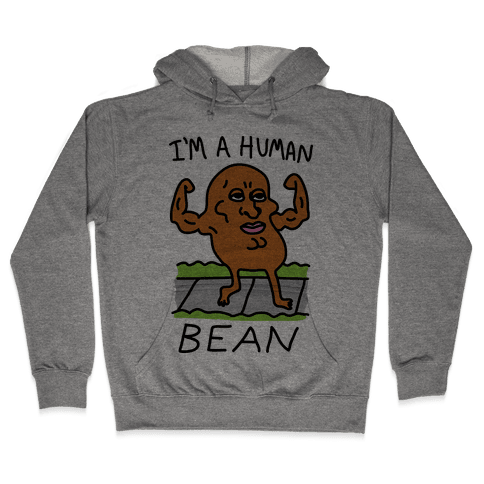 I'm A Human Bean Hooded Sweatshirt