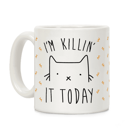 I'm Killin' It Today Coffee Mug