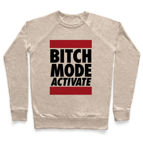 Bitch Mode Activate Pullover
