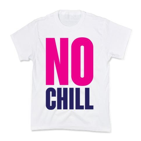 No Chill Kids T-Shirt