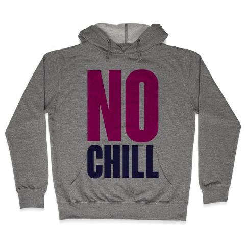No Chill Hooded Sweatshirt