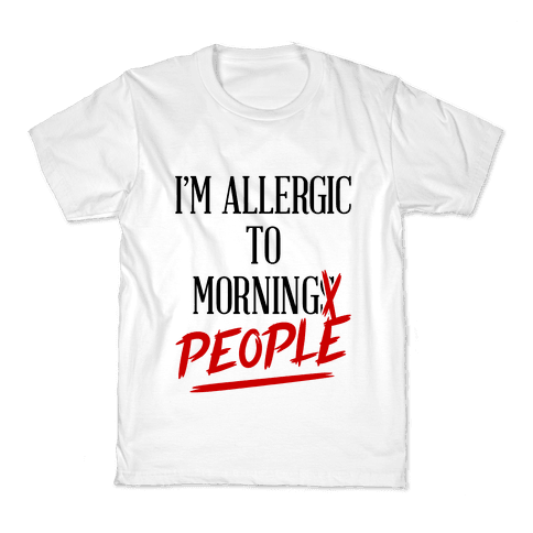 I'm Allergic To Morning People Kids T-Shirt