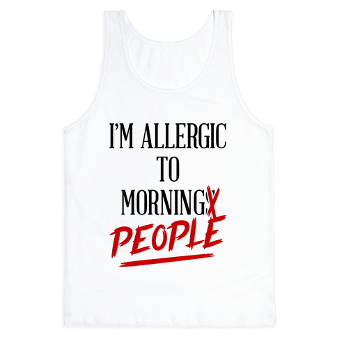 I'm Allergic To Morning People Tank Top