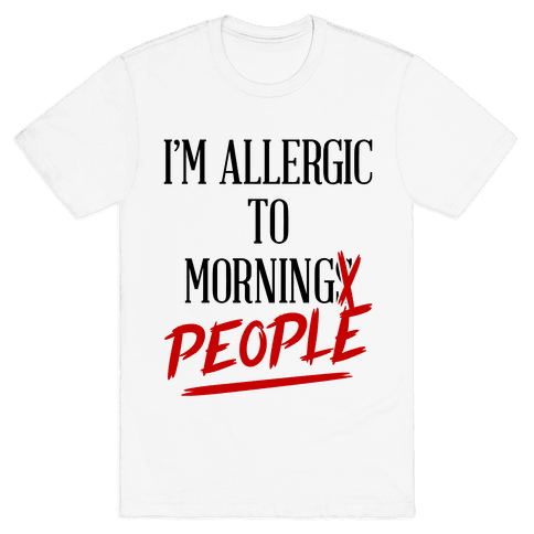 I'm Allergic To Morning People Mens T-Shirt
