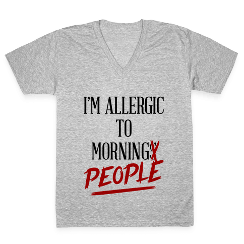 I'm Allergic To Morning People V-Neck Tee Shirt