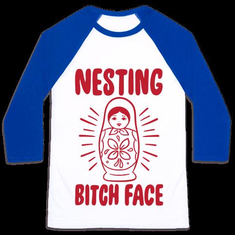 Nesting Bitch Face Baseball Tee