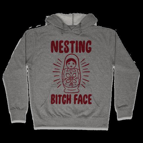 Nesting Bitch Face Hooded Sweatshirt