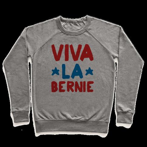 Viva La Bernie! Pullover