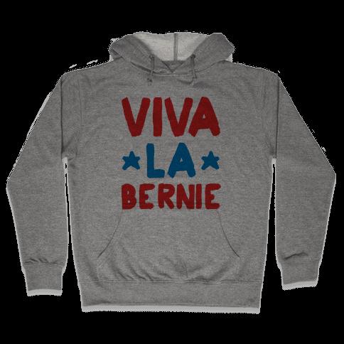 Viva La Bernie! Hooded Sweatshirt