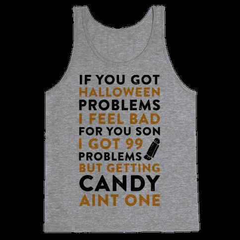 If You Got Halloween Problems Tank Top