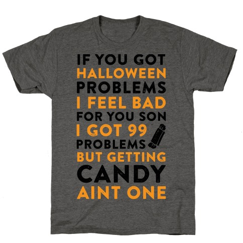 If You Got Halloween Problems T-Shirt