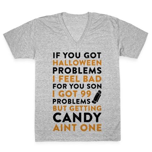 If You Got Halloween Problems V-Neck Tee Shirt
