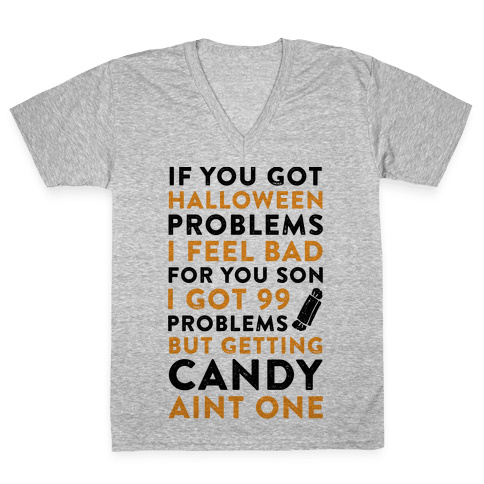If You Got Halloween Problems V-Neck Tee Shirt