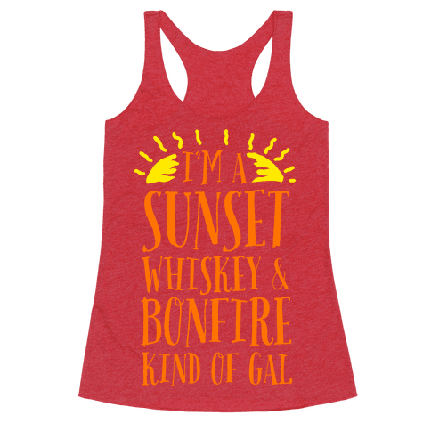 I'm a Sunset, Whiskey, and Bonfire Kind of Gal