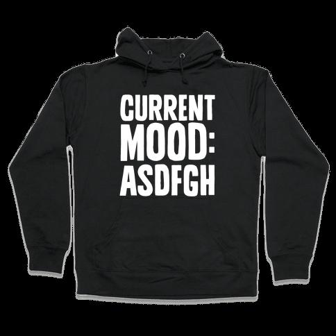 Current Mood ASDFGH Hooded Sweatshirt