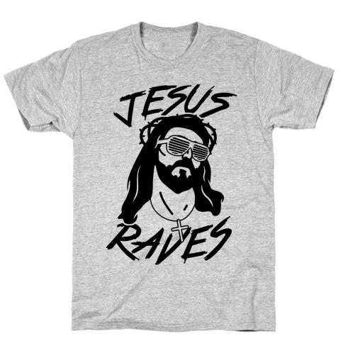 Jesus Raves T-Shirt